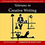 Veterans in Creative Writing: An Excerpt from Military Veterans in Creative Careers: Creative Mentor Excerpts, Book 4 | Justin Sloan