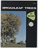 img - for BROADLEAF TREES for Nebraska book / textbook / text book