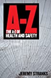 The A-Z of Health and Safety (A-Z of...)
