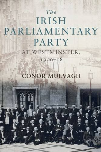 The Irish Parliamentary Party at Westminster, 1900-18