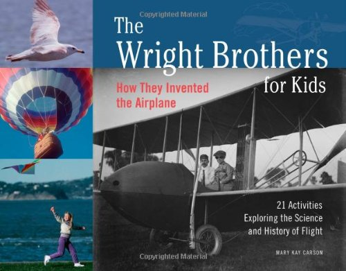 The Wright Brothers for Kids: How They Invented the Airplane, 21 ...