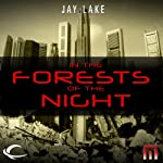 In the Forests of the Night: A METAtropolis Story | Jay Lake