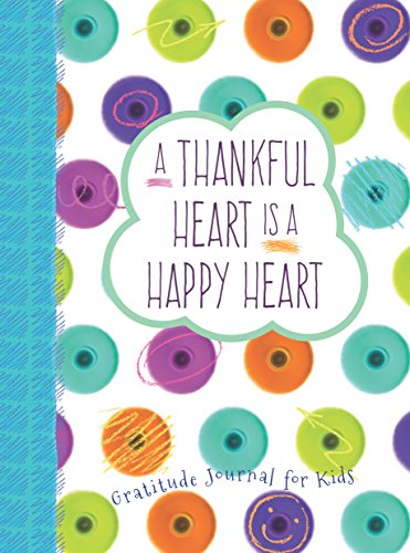 A Thankful Heart Is a Happy Heart: A Gratitude Journal for Kids (Paine Crystal)