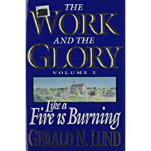 Like a Fire Is Burning (Work and the Glory)