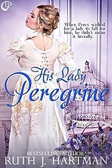 His Lady Peregrine (The Love Bird Series Book 5) by [Hartman, Ruth J.]