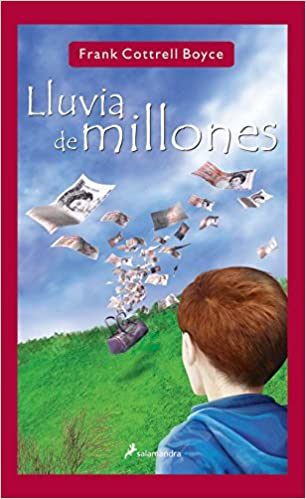 Lluvia de millones/ Rain of millions (Infantil Y Juvenil) (Spanish Edition): Frank Cottrell Boyce: 9788478889389: Amazon.com: Books