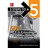 McGraw-Hill's 5 Steps to a 5: 500 AP U.S. Government and Politics Questions to Know by Test Day, 2ed
