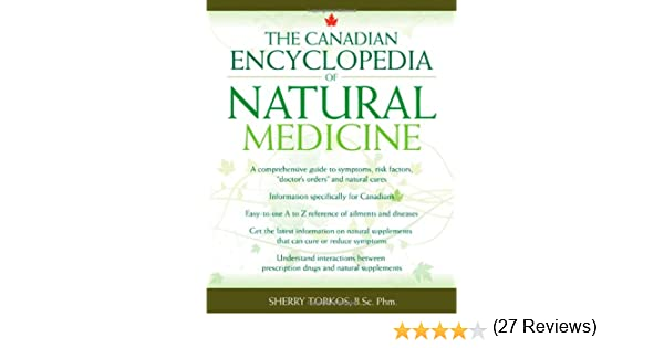The Canadian Encyclopedia Of Natural Medicine Sherry Torkos - The canadian encyclopedia