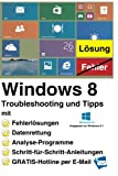 Windows 8 Troubleshooting und Tipps, Reiner Backer, 1491220155