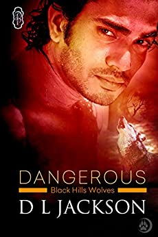Dangerous (Black Hills Wolves #24) by [Jackson, D.L.]