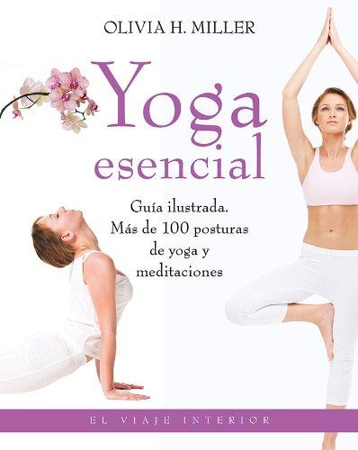 Yoga esencial : guía ilustrada : más de 100 posturas de yoga ...