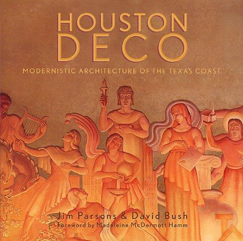 Houston Deco: Modernistic Architecture of the Texas Coast