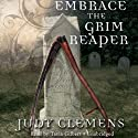 Embrace the Grim Reaper: The Grim Reaper Mysteries, Book 1 Audiobook by Judy Clemens Narrated by Tavia Gilbert