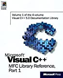 Microsoft Visual C++ MFC Library Reference, Part 1 (Visual C++ 5.0 Documentation Library , Vol 1, Part 1) (Pt. 1) by Microsoft Press (1997-02-01)