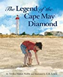 Front cover for the book The Legend of the Cape May Diamond by Trinka Hakes Noble