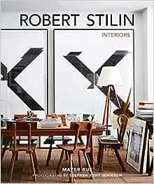 Robert Stilin: Interiors: Stilin, Robert, Johnson, Stephen