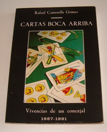 Cartas boca arriba: vivencias de unconcejal: Amazon.es ...