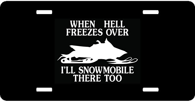 Black License Plate Frame WHEN HELL FREEZES OVER//SNOWMOBILE Auto Accessory