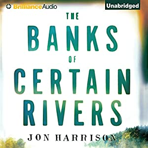 The Banks of Certain Rivers Audiobook