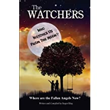 THE WATCHERS: Who Watches Us From the Moon and Where Did the Fallen Angels Go?