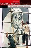Global Icons, Bishnupriya Ghosh, 0822350165