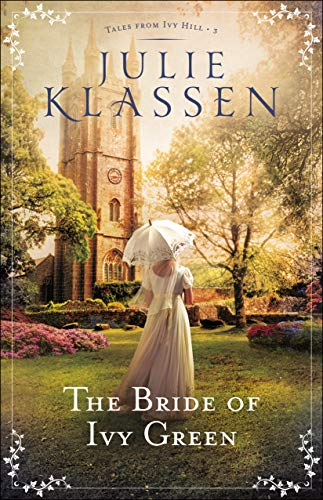 The Bride of Ivy Green (Tales from Ivy Hill Book #3) by [Klassen, Julie]