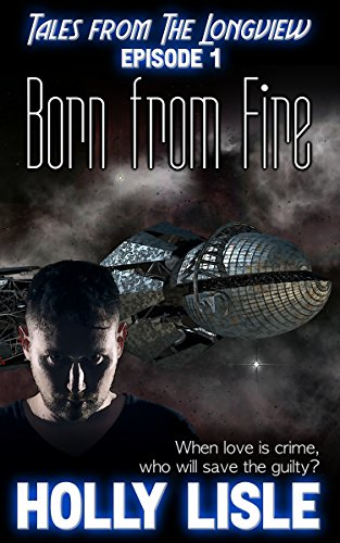 Born From Fire (Tales from the Longview Book 1)