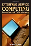 Enterprise Service Computing, Robin G. Qiu, 1599041804