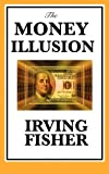 The Money Illusion, Irving Fisher, 1617201804