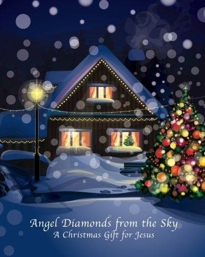 Download Angel Diamonds from the Sky: A Christmas Gift for Jesus pdf epub