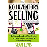 No Inventory Selling: Sell Products Online Even Without Investing on Product Inventory. Dropshipping & Google...