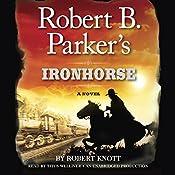 Robert B. Parker's Ironhorse | Robert Knott