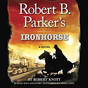 Robert B. Parker's Ironhorse Audiobook