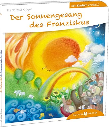 Der Sonnengesang des Franziskus den Kindern erzählt: Den Kindern erzählt/erklärt 17