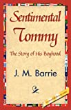 Sentimental Tommy, J. M. Barrie, 1421839679