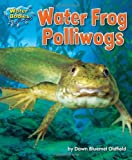 Water Frog Polliwogs, Dawn Bluemel Oldfield, 1617726060