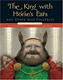 The King with Horse's Ears and Other Irish Folktales, , 1402737726