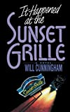 It Happened at the Sunset Grille, Will Cunningham, 0840791992