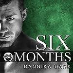 Six Months: Seven Series, Book 2 | Dannika Dark
