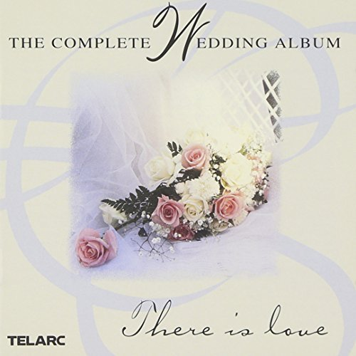 The Complete Wedding Album: There Is Love by Various Artists (1998-04-28)