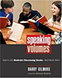 Speaking Volumes: How to Get Students Discussing Books - and Much More, Barry Gilmore, 0325009155
