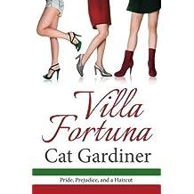 Villa Fortuna - Pride, Prejudice, & a Haircut by Cat Gardiner (2015-12-03)