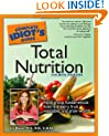 Complete Idiot's Guide to Total Nutrition, Fourth Edition