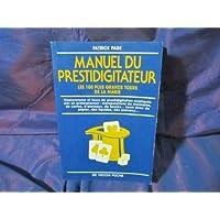 Manuel du prestidigitateur : Les 100 plus grands tours de la magie
