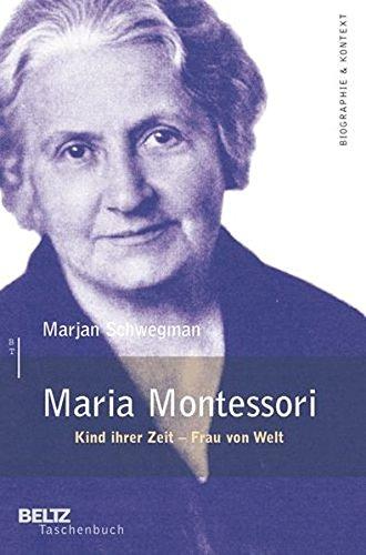 Maria Montessori  1870 1952   Kind Ihrer Zeit   Frau Von Welt
