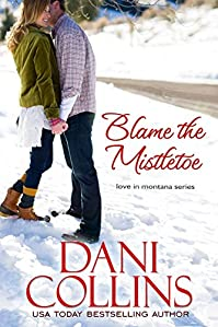 Blame The Mistletoe by Dani Collins ebook deal