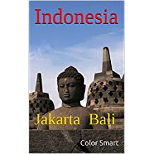 Indonesia: Jakarta Bali (South East Asia Book 3)