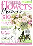 WEDDING FLOWERS & ACCESSORIES, MARCH / APRIL, 2016 ( 380 FLORAL IDEAS TO WOW!