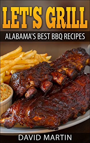 Let's Grill Alabama's Best BBQ Recipes