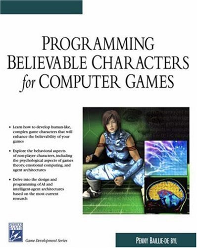 Programming Believable Characters For Computer Games (Charles River Media Game Development)